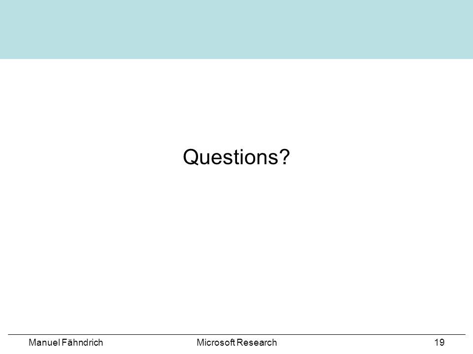 Manuel FähndrichMicrosoft Research19 Questions
