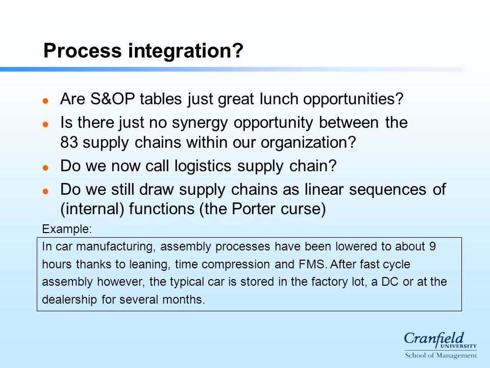 Process integration. l Are S&OP tables just great lunch opportunities.