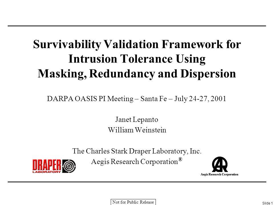 DARPA OASIS PI Meeting – Santa Fe – July 24-27, 2001Slide 12 Aegis Research Corporation Not for Public Release Rationale: Goal vs.