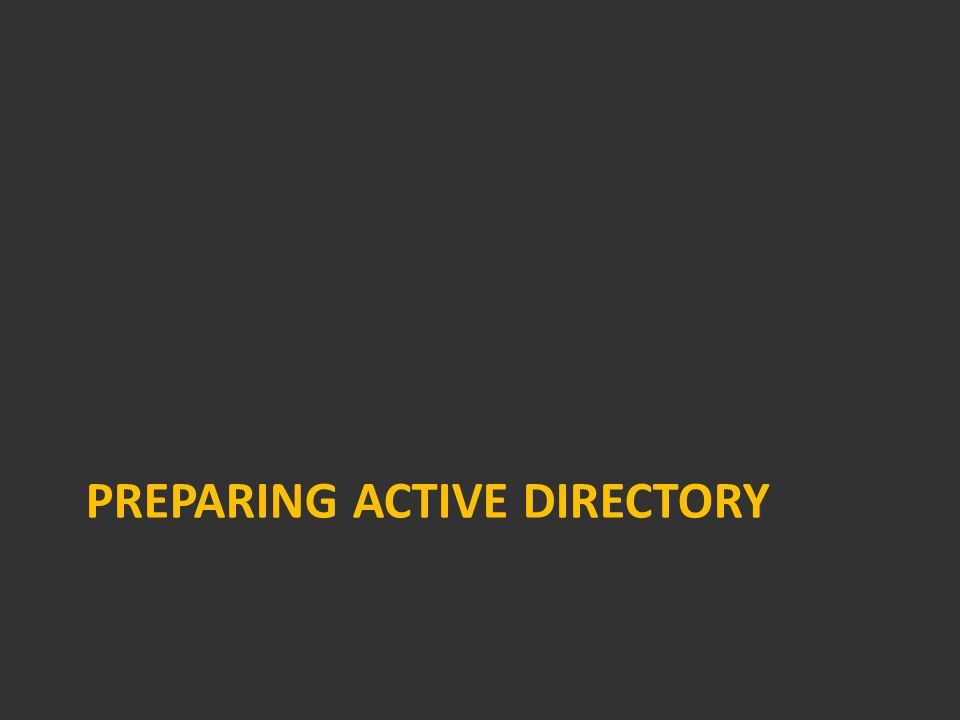 PREPARING ACTIVE DIRECTORY