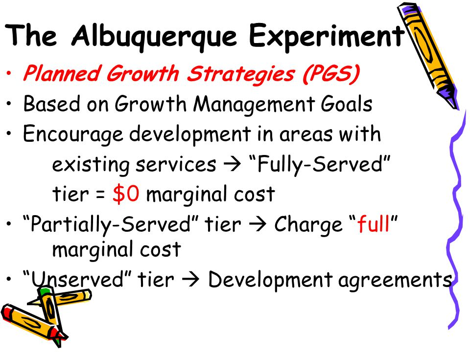 """The Albuquerque Experiment Planned Growth Strategies (PGS) Based on Growth Management Goals Encourage development in areas with existing services  """"F"""