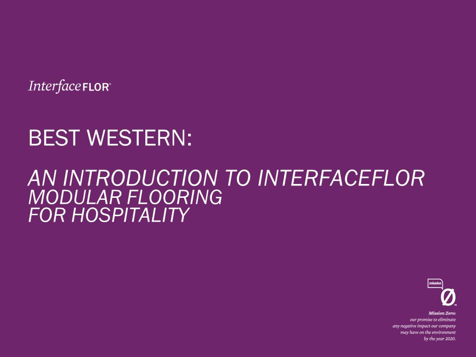 BEST WESTERN: AN INTRODUCTION TO INTERFACEFLOR MODULAR FLOORING FOR HOSPITALITY