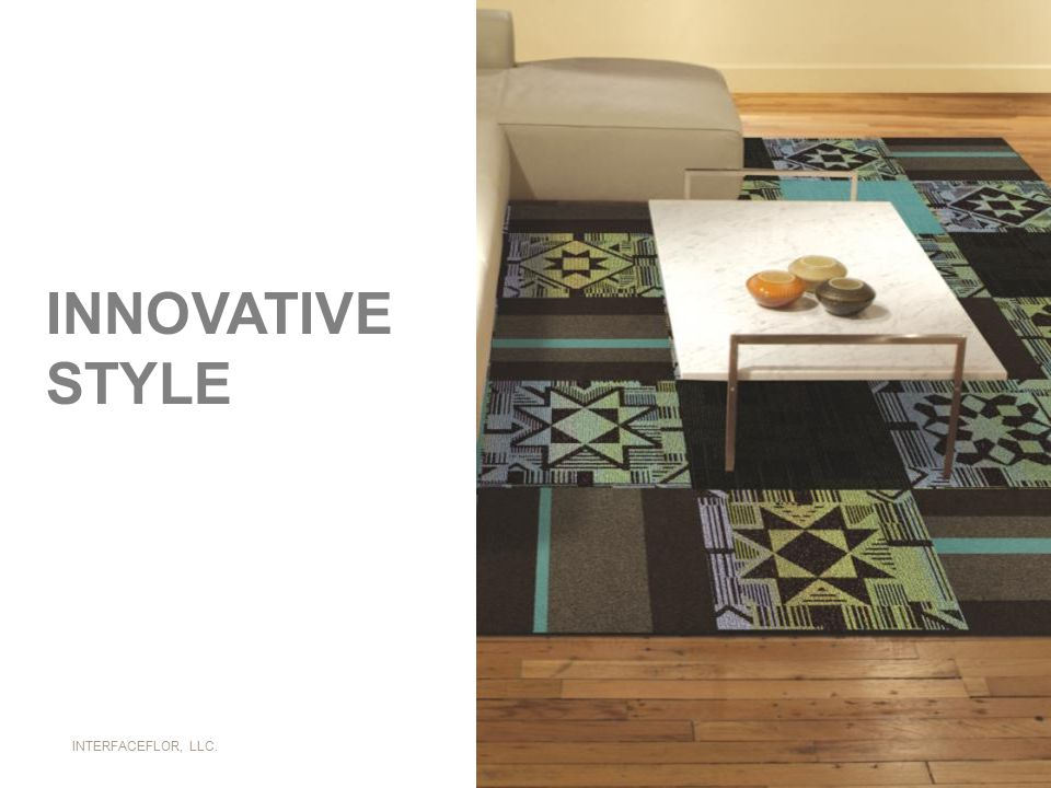 INTERFACEFLOR, LLC. INNOVATIVE STYLE
