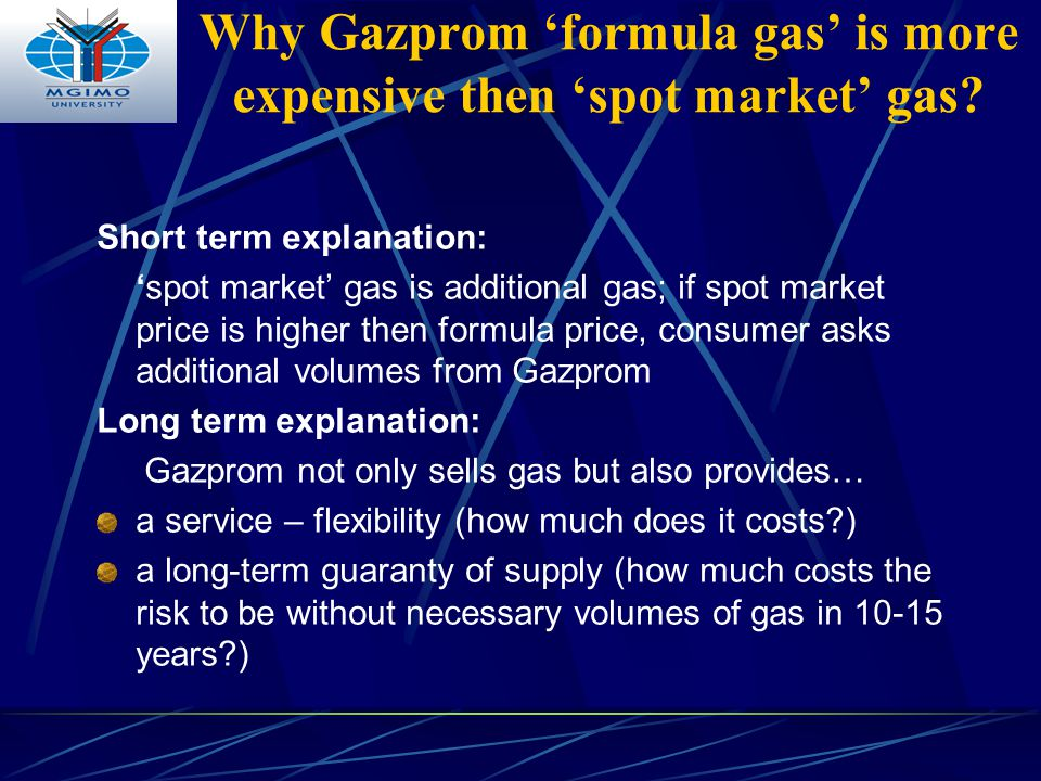 Why Gazprom 'formula gas' is more expensive then 'spot market' gas.