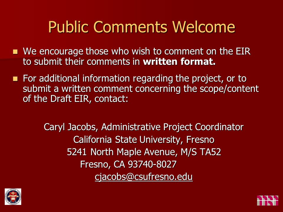 Public Comments Welcome We encourage those who wish to comment on the EIR to submit their comments in written format.