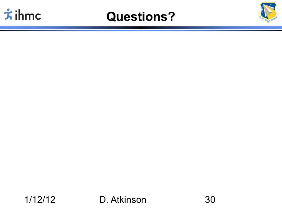 1/12/12D. Atkinson30 Questions?