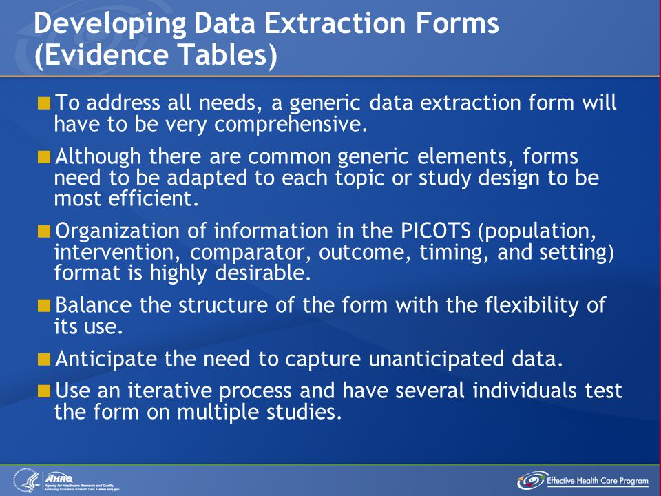  To address all needs, a generic data extraction form will have to be very comprehensive.