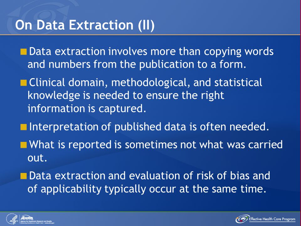  Data extraction involves more than copying words and numbers from the publication to a form.