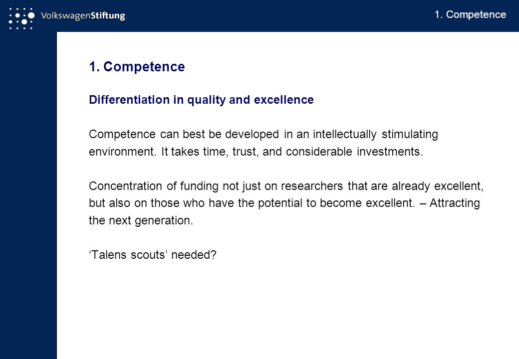 1. Competence Differentiation in quality and excellence Competence can best be developed in an intellectually stimulating environment. It takes time,
