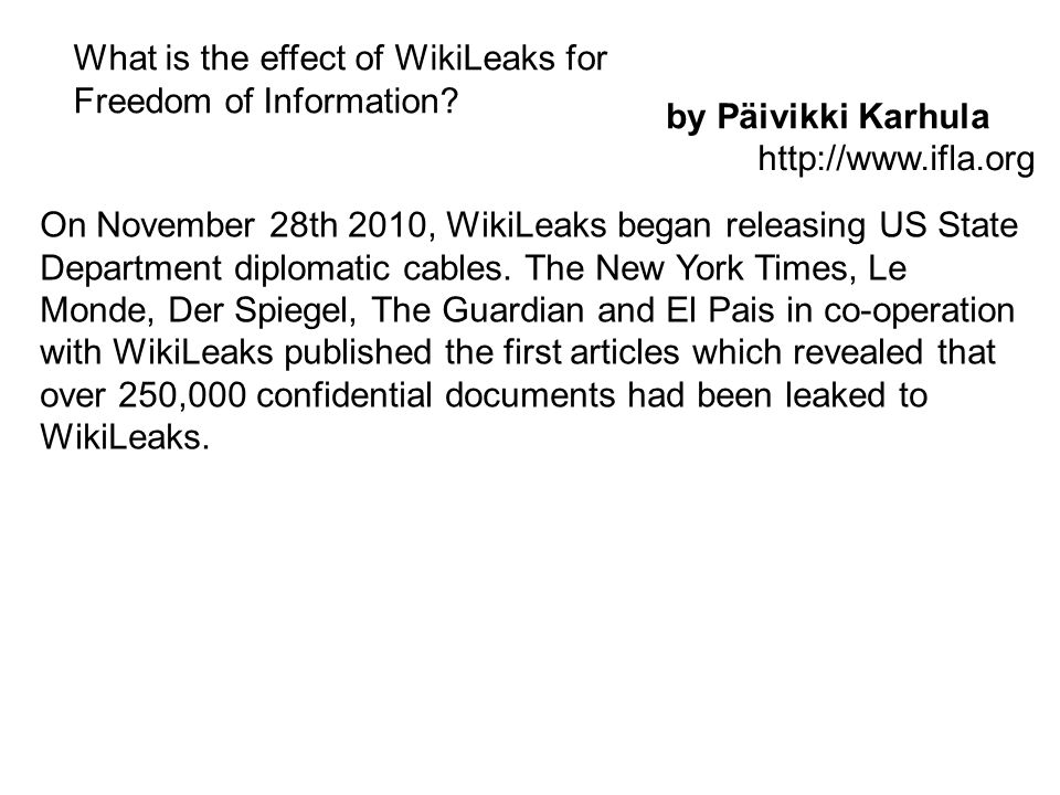 What is the effect of WikiLeaks for Freedom of Information.