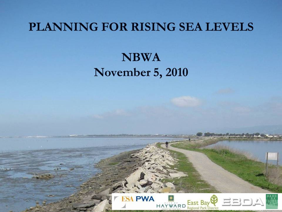 PLANNING FOR RISING SEA LEVELS NBWA November 5, 2010