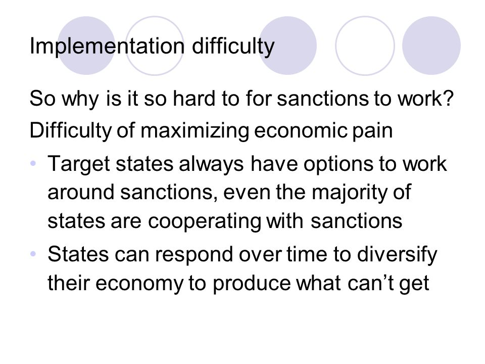 Implementation difficulty So why is it so hard to for sanctions to work.