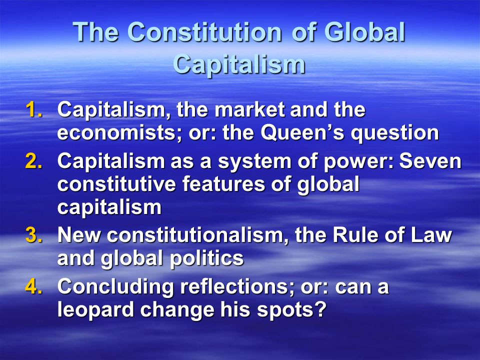 Three dimensions of new constitutionalism 1.Measures to reconfigure state apparatuses - via laws, treaties, constitutional & institutional measures e.g.