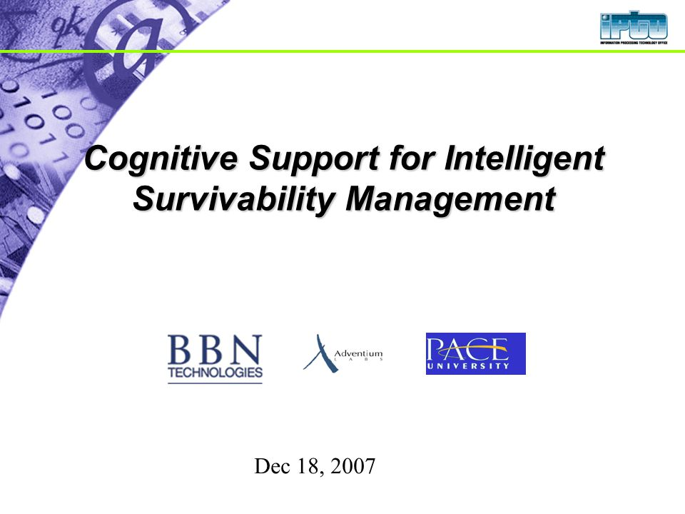 Cognitive Support for Intelligent Survivability Management Dec 18, 2007