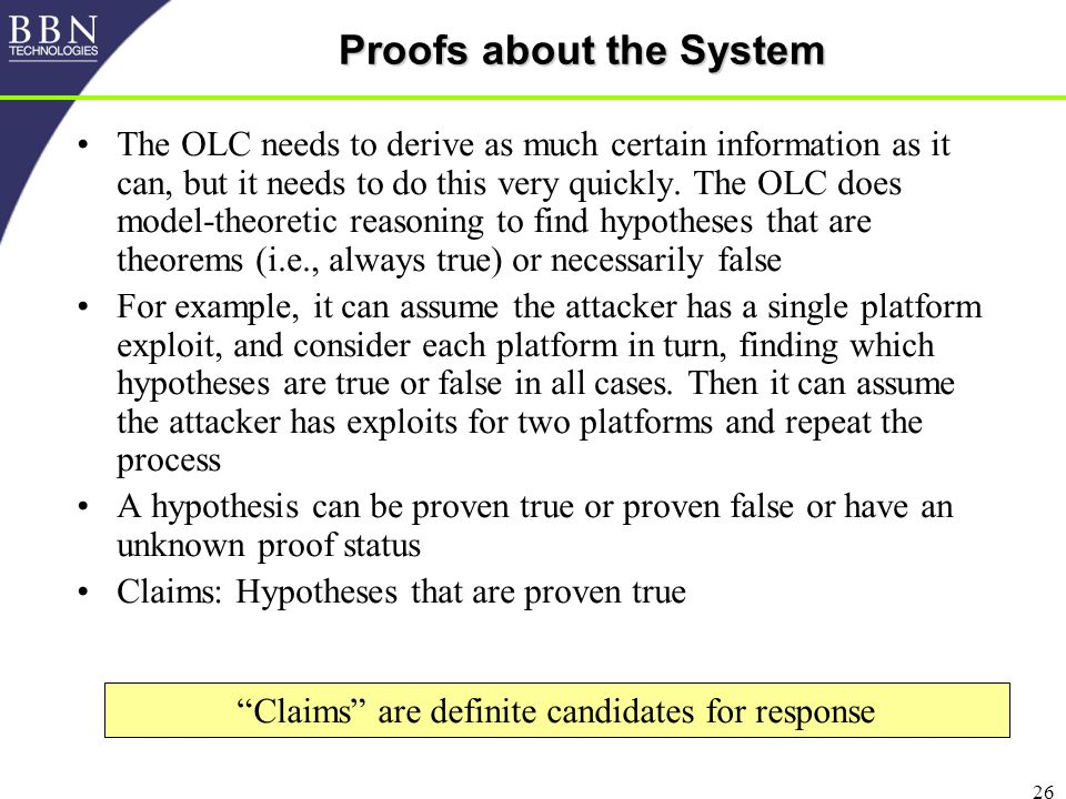 26 Proofs about the System The OLC needs to derive as much certain information as it can, but it needs to do this very quickly.
