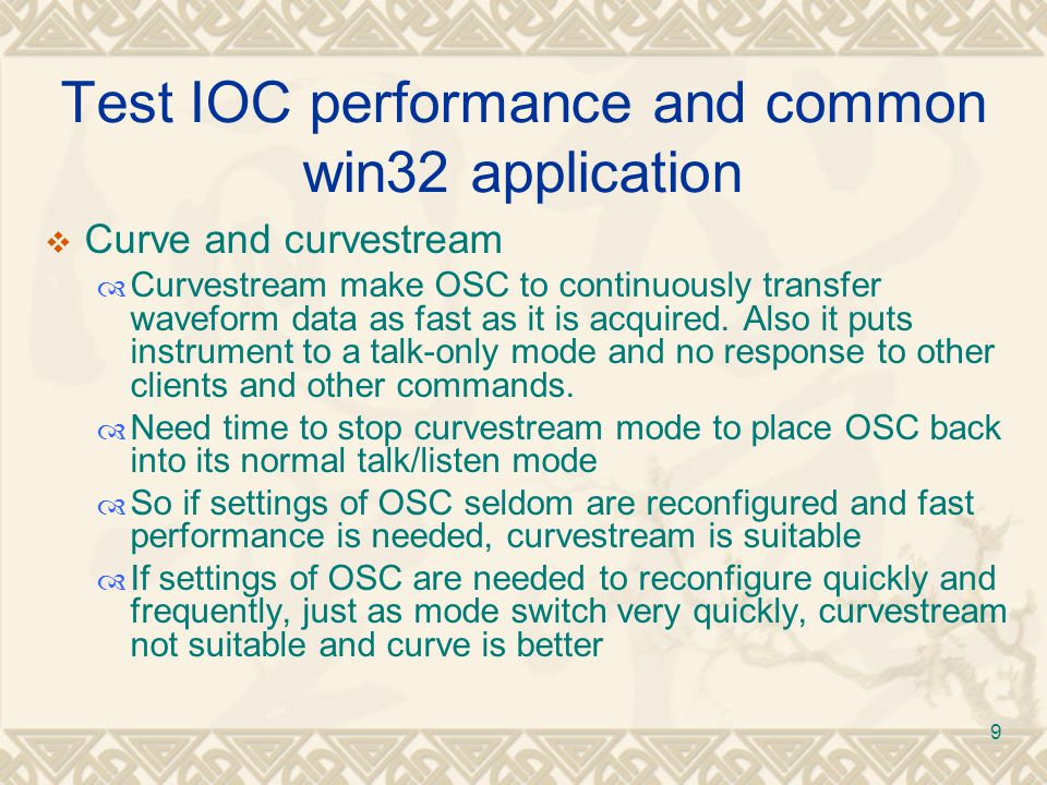 9 Test IOC performance and common win32 application  Curve and curvestream  Curvestream make OSC to continuously transfer waveform data as fast as it is acquired.