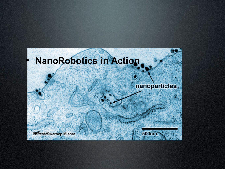 NanoRobotics in Action