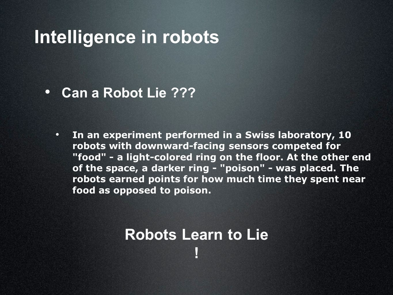 Intelligence in robots Can a Robot Lie ??.