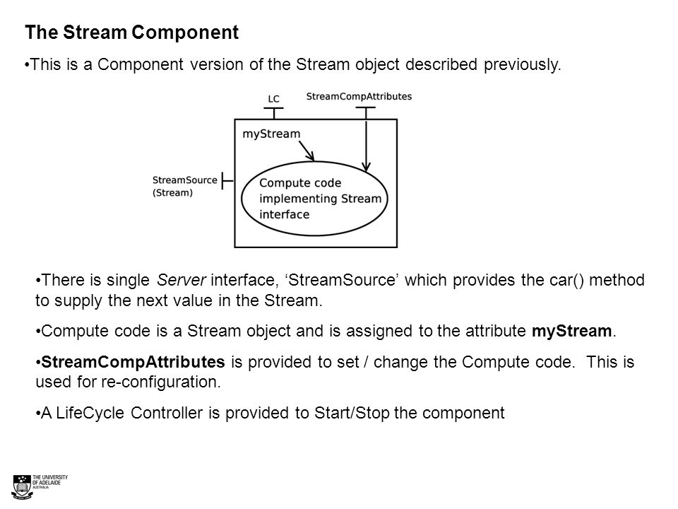 The Stream Component This is a Component version of the Stream object described previously.