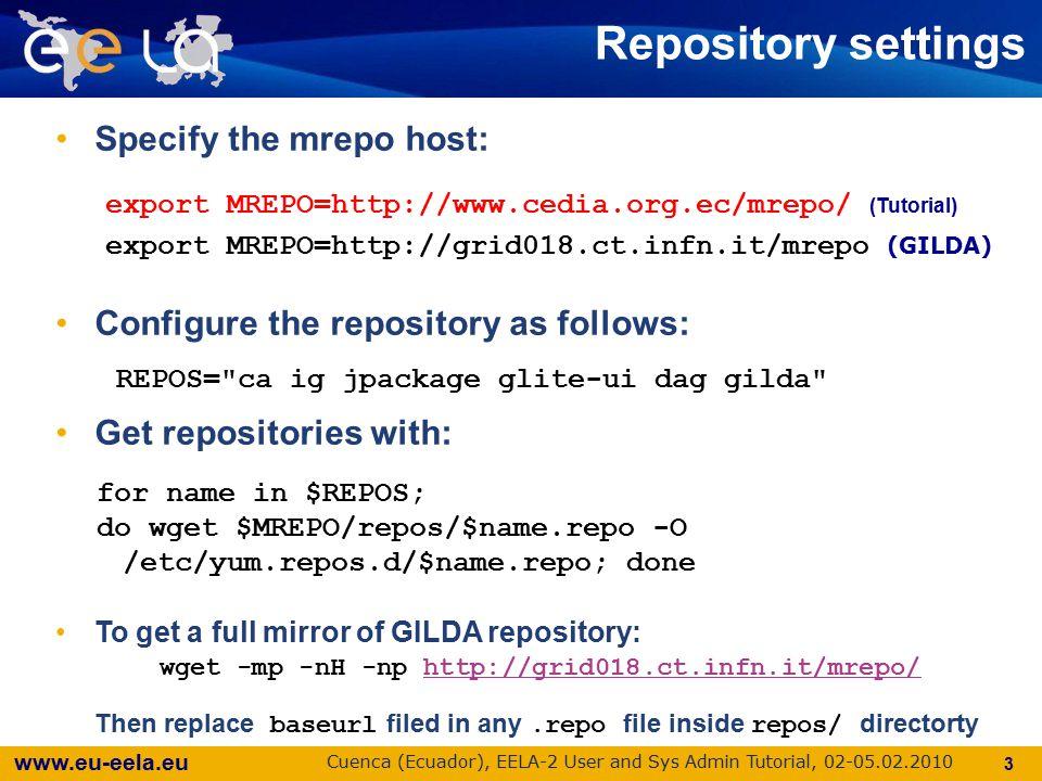 www.eu-eela.eu Cuenca (Ecuador), EELA-2 User and Sys Admin Tutorial, 02-05.02.2010 14 Configuring the UI for GILDA Configure the UI with YAIM /opt/glite/yaim/bin/yaim -c -s $HOME/mysite-info.def -n glite-UI If everithing is ok, the UI is now READY for testing NOTICE.