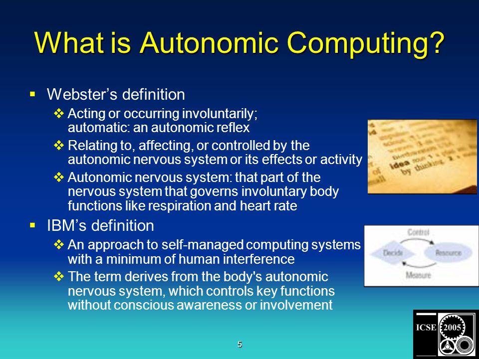5 What is Autonomic Computing.