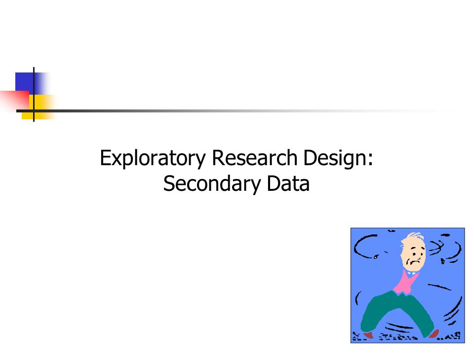 Exploratory Research Design: Secondary Data