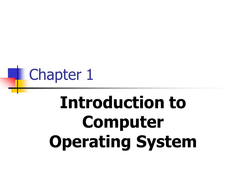 Chapter 1 Introduction to Computer Operating System