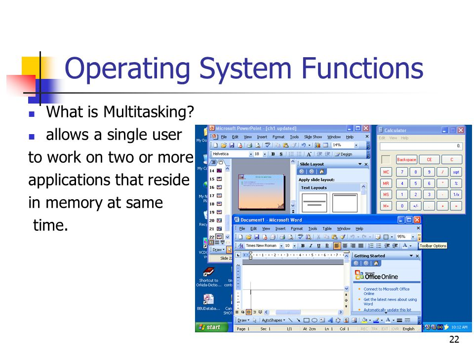 22 Operating System Functions What is Multitasking.