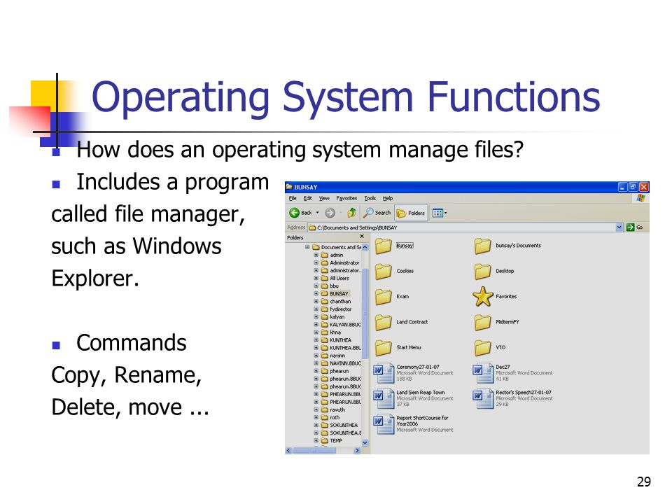 29 Operating System Functions How does an operating system manage files.