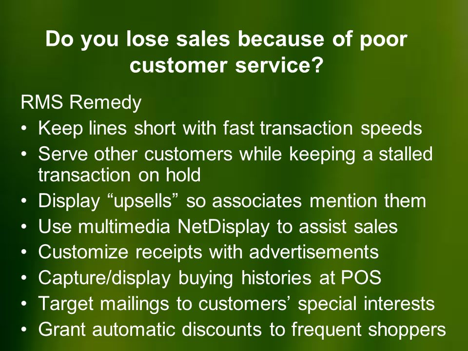 Do you lose sales because of poor customer service.
