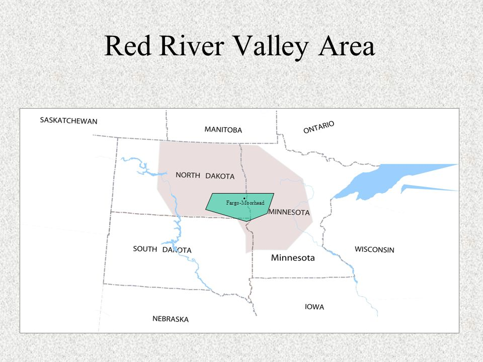 Red River Valley Area Fargo-Moorhead.