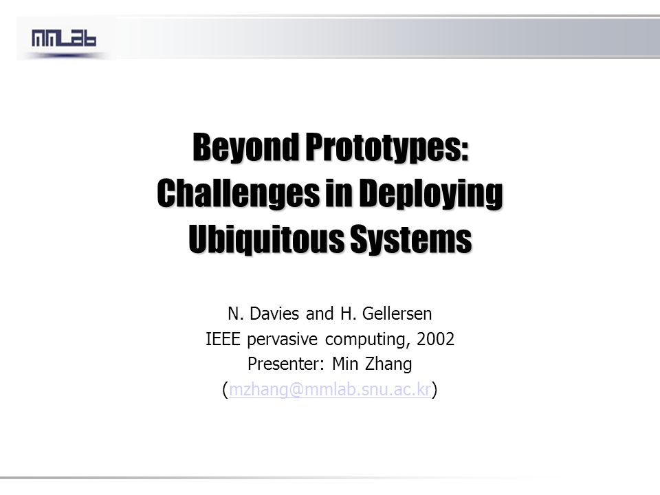 Beyond Prototypes: Challenges in Deploying Ubiquitous Systems N.