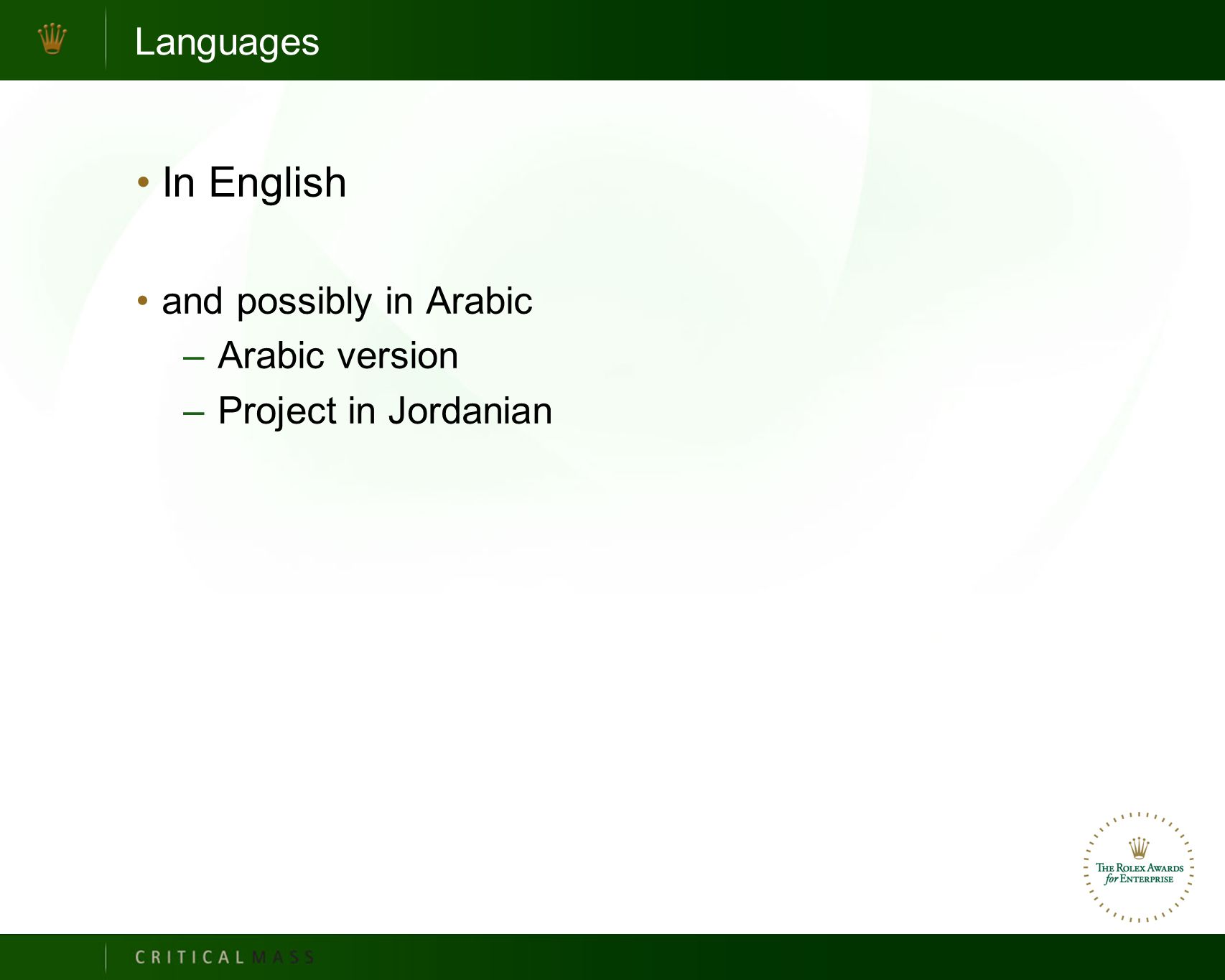 Languages In English and possibly in Arabic –Arabic version –Project in Jordanian