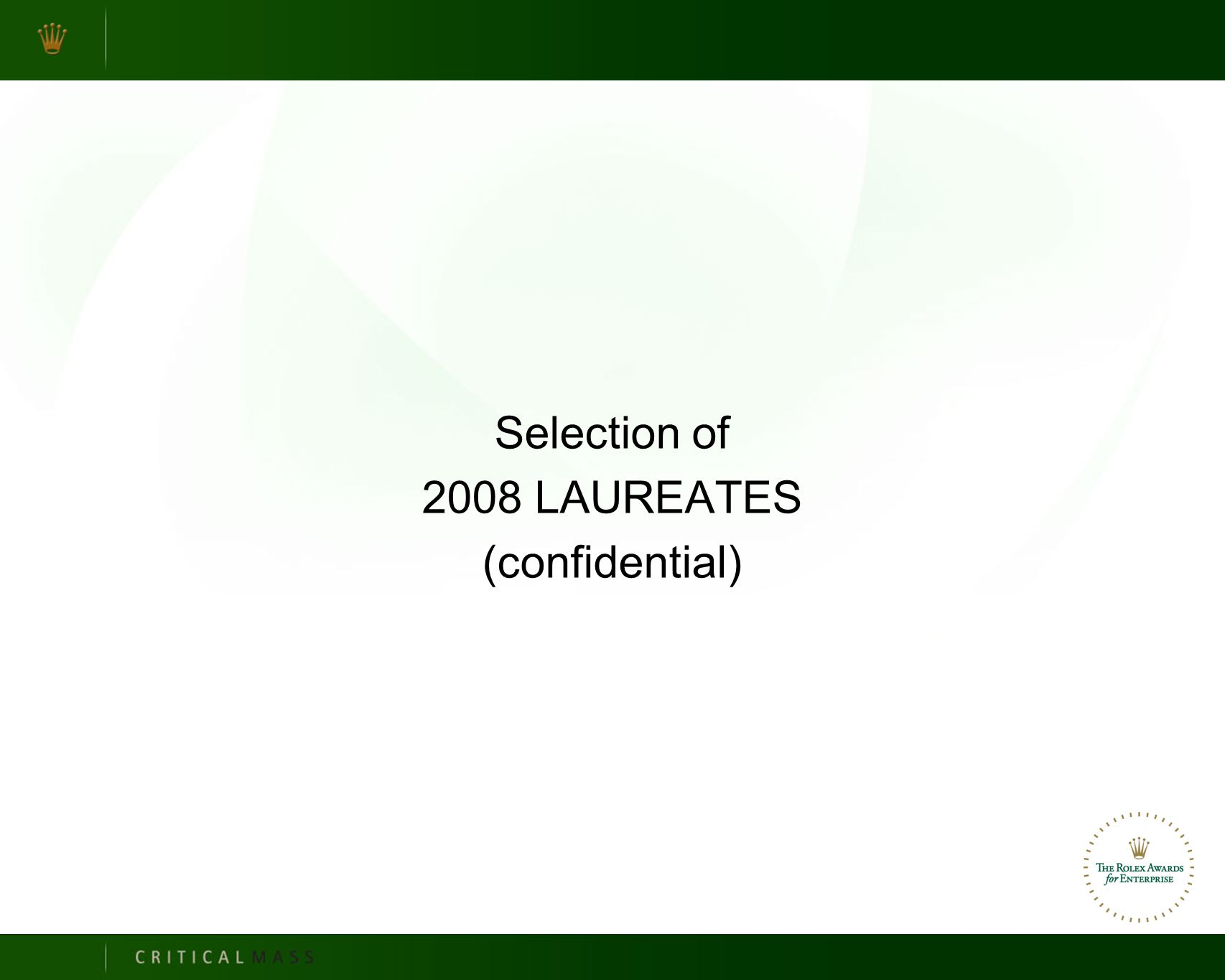 Selection of 2008 LAUREATES (confidential)