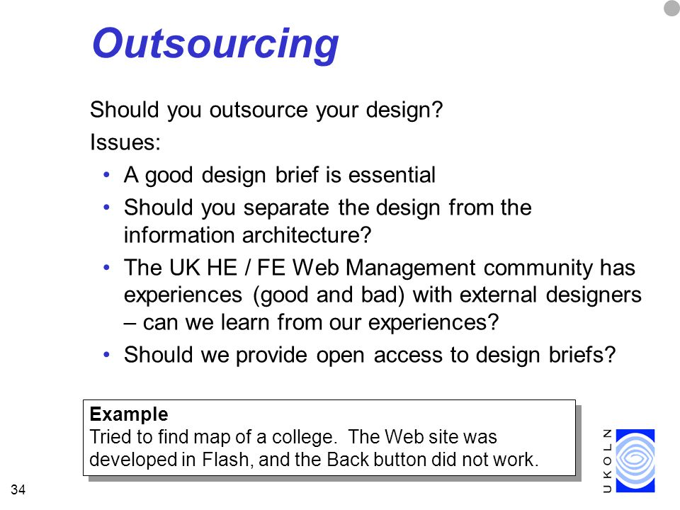 34 Outsourcing Should you outsource your design.