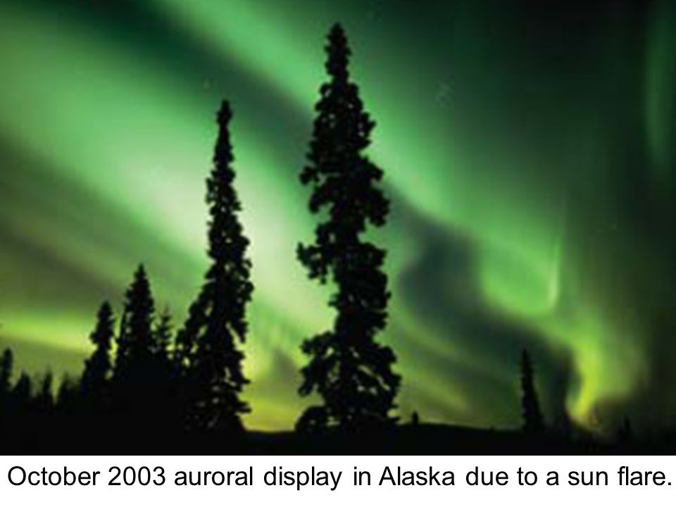 October 2003 auroral display in Alaska due to a sun flare.
