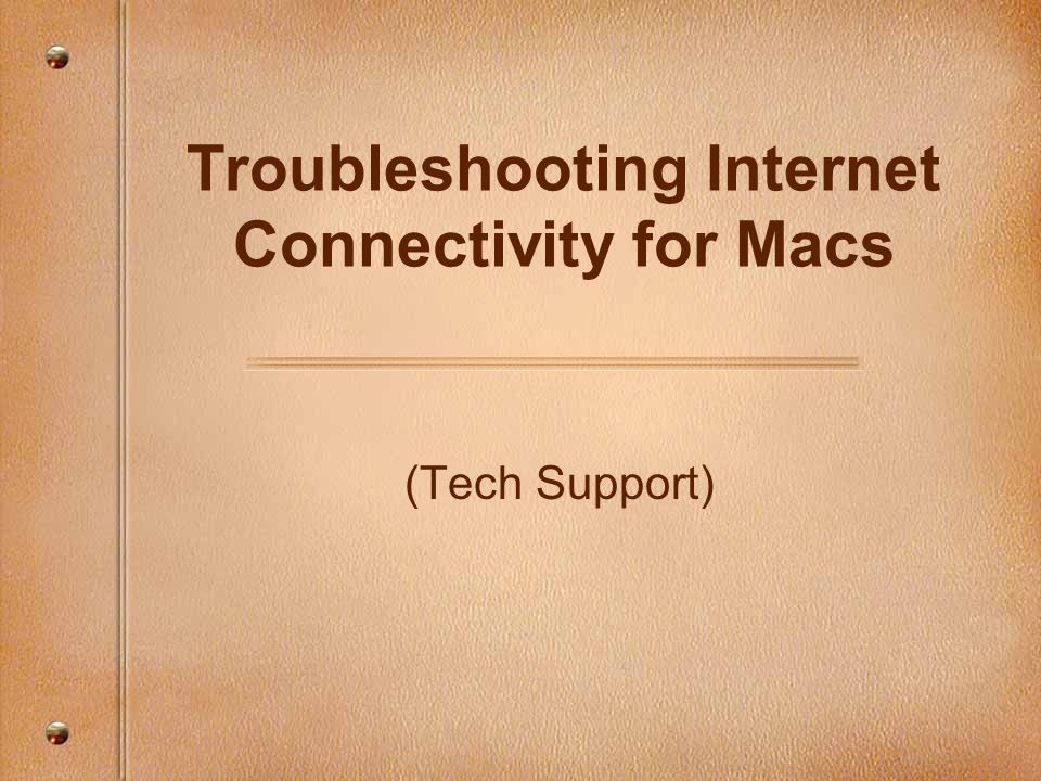 (Tech Support) Troubleshooting Internet Connectivity for Macs