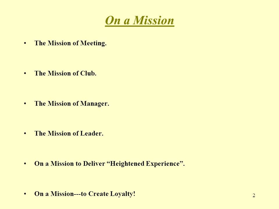 On a Mission The Mission of Meeting. The Mission of Club.