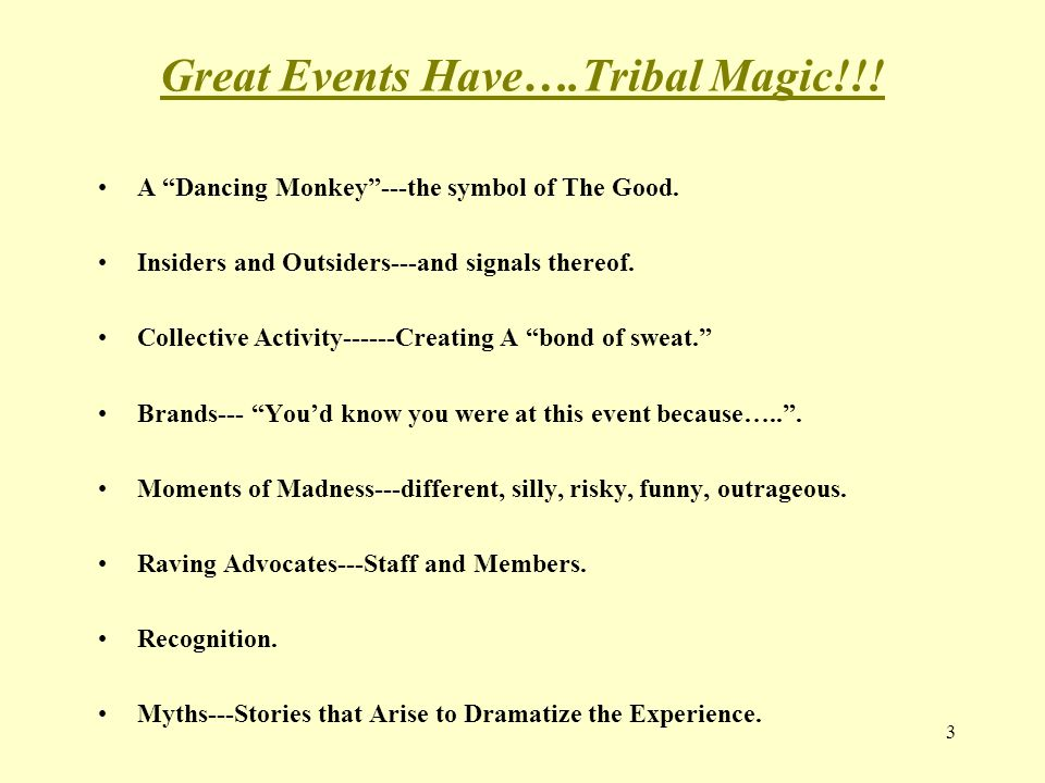 Great Events Have….Tribal Magic!!. A Dancing Monkey ---the symbol of The Good.