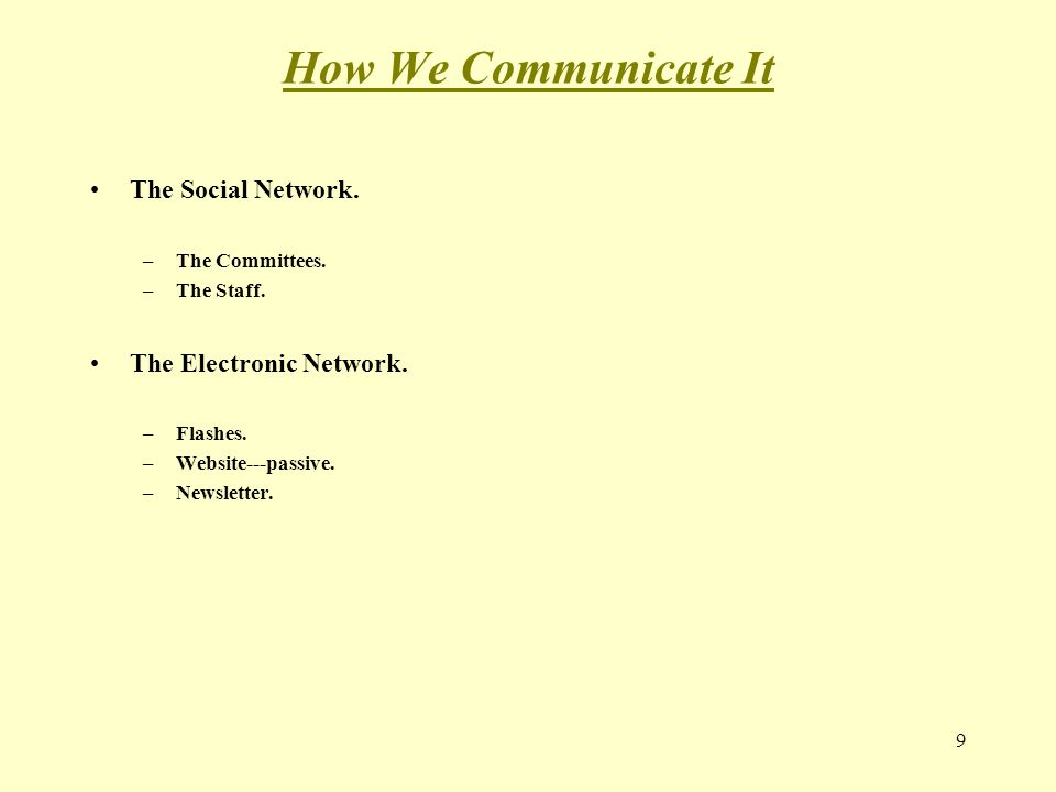 How We Communicate It The Social Network. –The Committees.