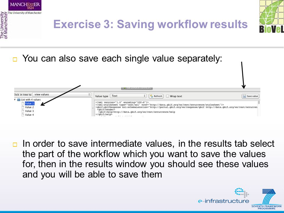  You can also save each single value separately:  In order to save intermediate values, in the results tab select the part of the workflow which you want to save the values for, then in the results window you should see these values and you will be able to save them