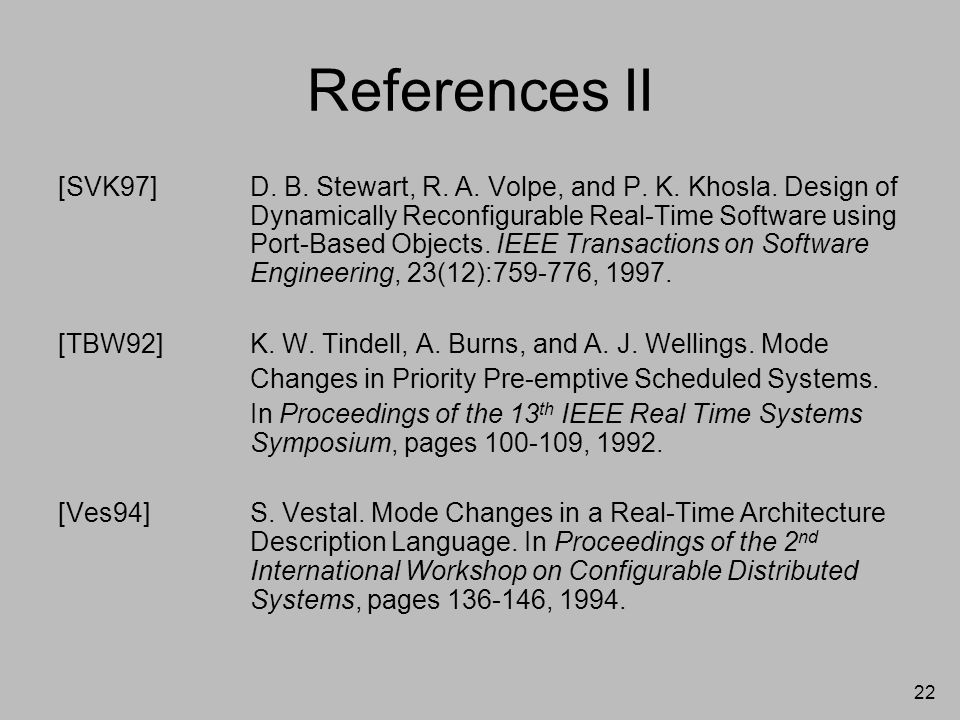 22 References II [SVK97]D. B. Stewart, R. A. Volpe, and P.