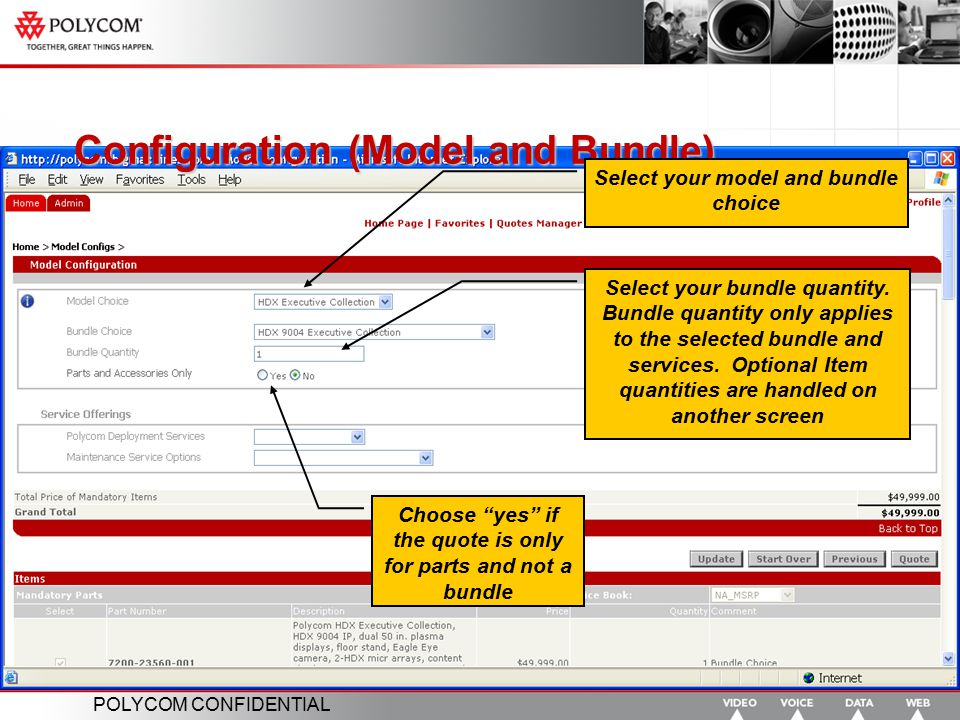 POLYCOM CONFIDENTIAL Configuration (Model and Bundle) Select your model and bundle choice Select your bundle quantity. Bundle quantity only applies to