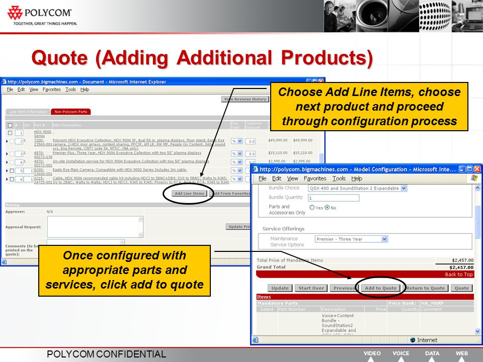 POLYCOM CONFIDENTIAL Quote (Adding Additional Products) Once configured with appropriate parts and services, click add to quote Choose Add Line Items,