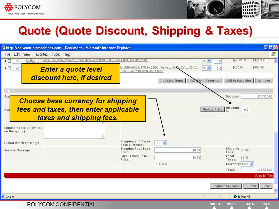 POLYCOM CONFIDENTIAL Quote (Quote Discount, Shipping & Taxes) Enter a quote level discount here, if desired Choose base currency for shipping fees and