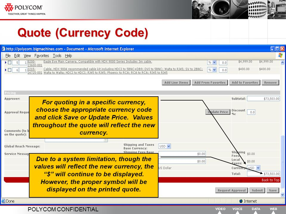 POLYCOM CONFIDENTIAL Quote (Currency Code) For quoting in a specific currency, choose the appropriate currency code and click Save or Update Price. Va