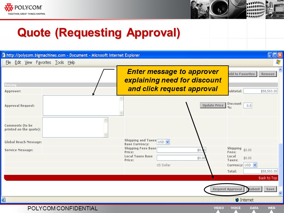 POLYCOM CONFIDENTIAL Quote (Requesting Approval) Enter message to approver explaining need for discount and click request approval