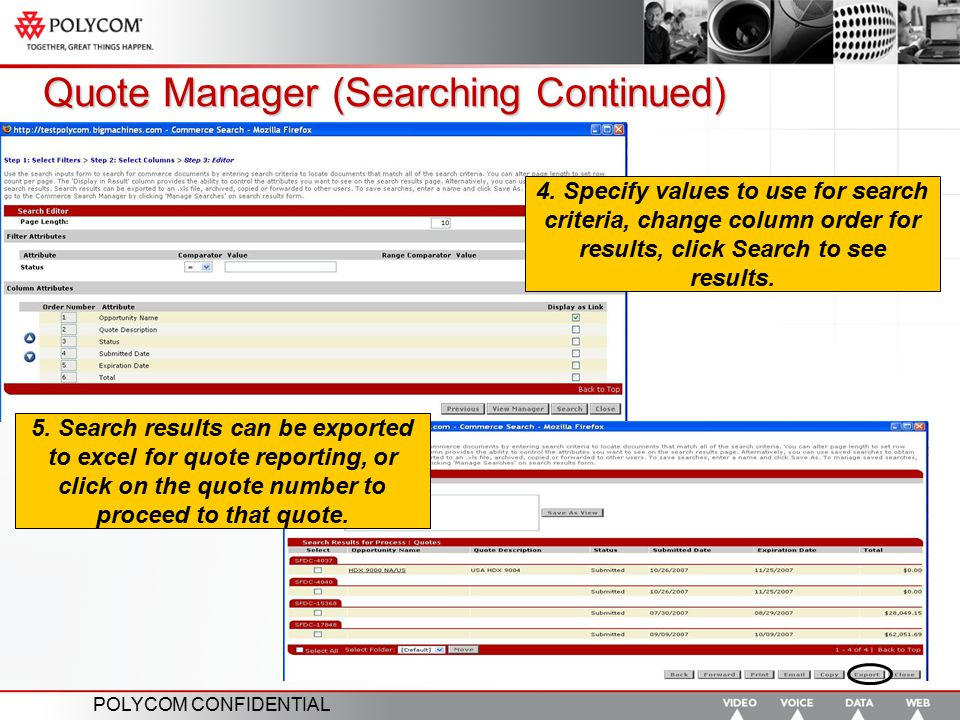 POLYCOM CONFIDENTIAL Quote Manager (Searching Continued) 4. Specify values to use for search criteria, change column order for results, click Search t