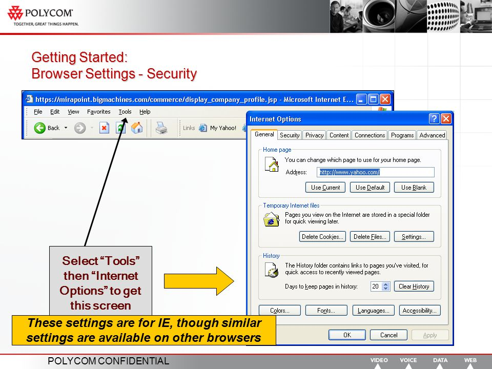 """POLYCOM CONFIDENTIAL Getting Started: Browser Settings - Security Select """"Tools"""" then """"Internet Options"""" to get this screen These settings are for IE,"""
