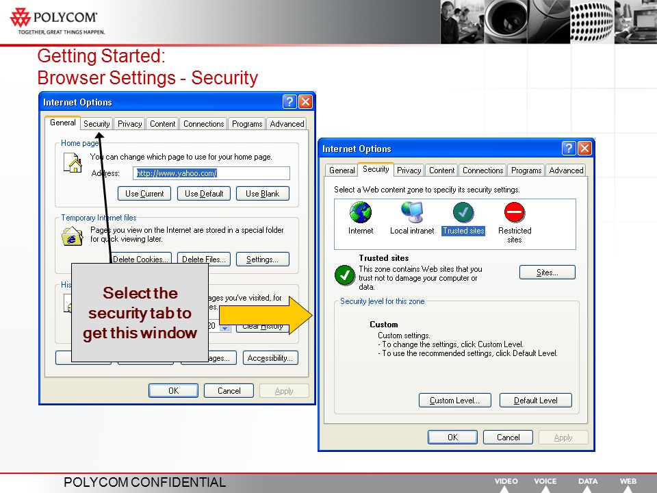 POLYCOM CONFIDENTIAL Getting Started: Browser Settings - Security Select the security tab to get this window